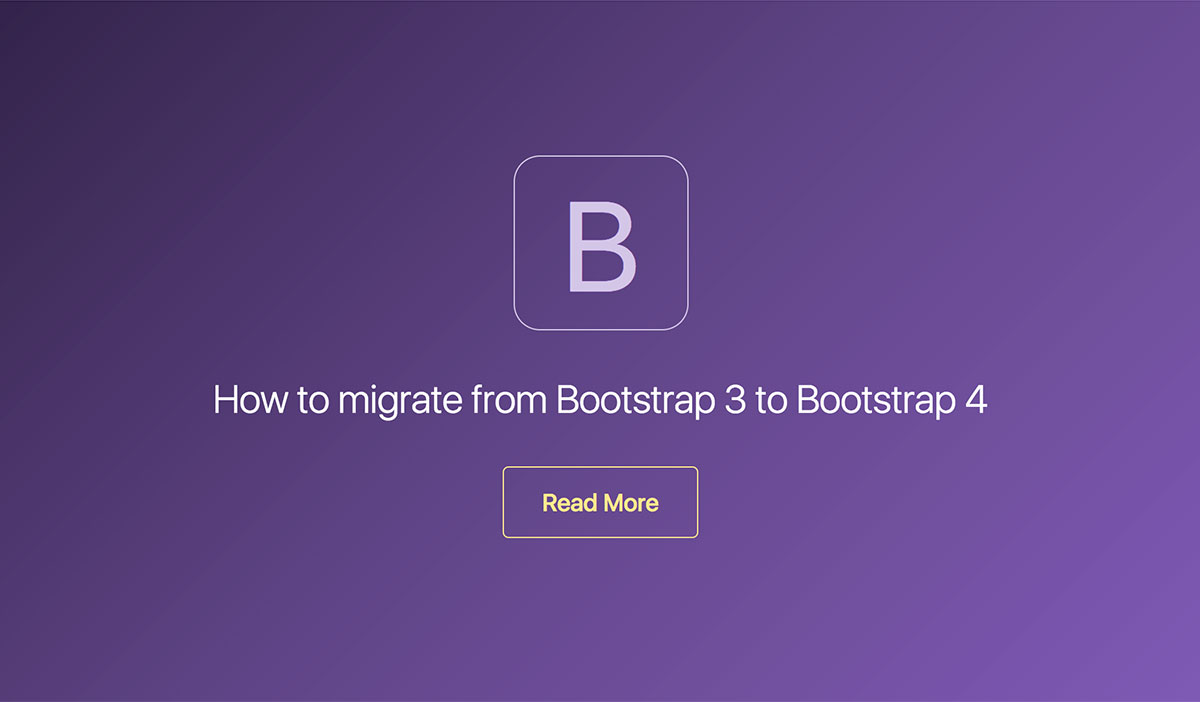 How to migrate from Bootstrap 3 to Bootstrap 4 Beta